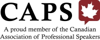 Professional Member of the Canadian Association of Professional Speakers